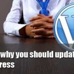 Reasons to Update WordPress
