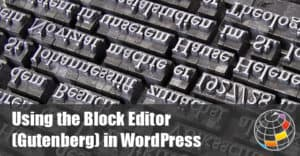 Using the WordPress Block Editor